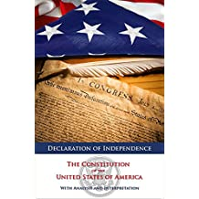 Declaration of Independence and The Constitution of the United States of America with Analysis and Interpretation (Annotated) (English Edition)
