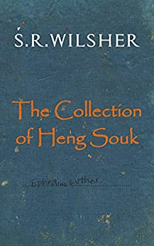 The Collection of Heng Souk (English Edition) di [Wilsher, S.R.]