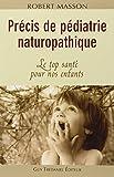 Précis de pédiatrie naturopathique - Le top santé pour nos enfants
