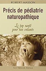 Précis de pédiatrie naturopathique : Le top santé pour nos enfants