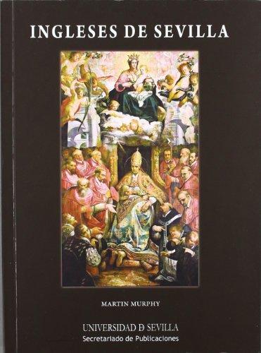 Ingleses de Sevilla (Historia y Geografía) por Martin Murphy