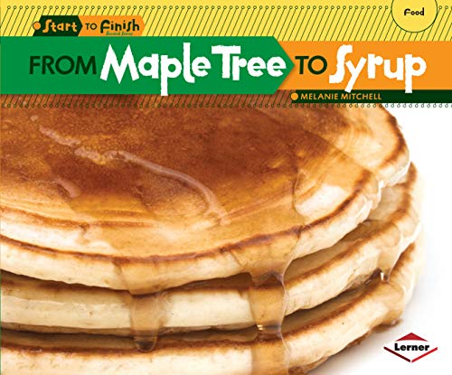2 Maple-finish (From Maple Tree to Syrup (Start to Finish, Second Series: Food))