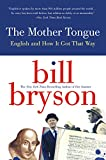 The Mother Tongue: English and How it Got that...