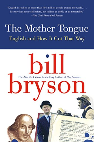 The Mother Tongue: English and How it Got that Way (English Edition)