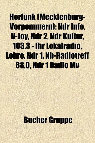 Hrfunk (Mecklenburg-Vorpommern): Ndr Info, N-Joy, Ndr 2, Ndr Kultur, 103.3 - Ihr Lokalradio, Lohro, Ndr 1, NB-Radiotreff 88,0, Ndr 1 Radio Mv