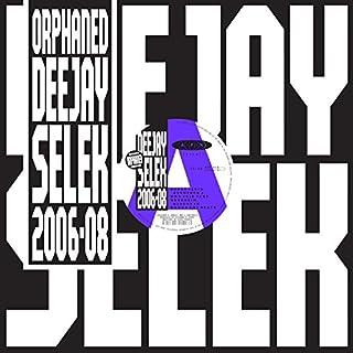 Orphaned Deejay Selek (2006-08)