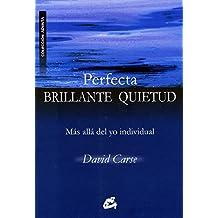 Perfecta brillante quietud : más allá del yo individual (ADVAITA)