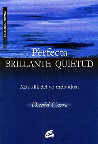 Perfecta Brillante Quietud (Advaita) por David Carse