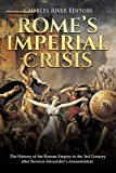 Rome's Imperial Crisis: The History of the Roman Empire in the 3rd Century after Severus Alexander's Assassination (English Edition)
