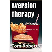 Aversion Therapy: A black comedy about weight loss and murder