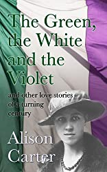 The Green, the White and the Violet (and other love stories of a turning century)