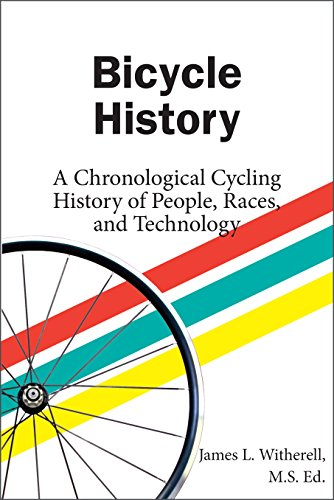 Bicycle History: A Chronological Cycling History of People, Races, and Technology (English Edition)