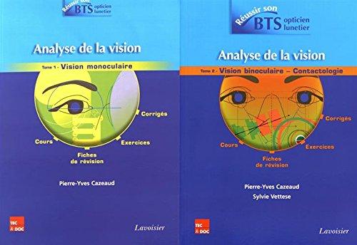 Analyse de la vision : 2 volumes : Tome 1, Vision monoculaire ; Tome 2, Vision binoculaire - contactologie