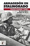 Armagedón en Stalingrado: Operaciones germano-soviéticas de septiembre a noviembre de 1942 (Segunda Guerra Mundial)