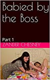 Babied by the Boss: Part 1 (English Edition)