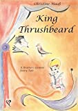 King Thrushbeard. A Brothers Grimm Fairy Tale