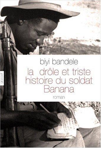 La drôle et triste histoire du soldat Banana par Biyi Bandele-Thomas