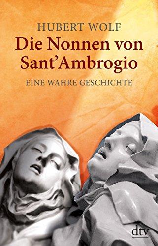 Buchseite und Rezensionen zu 'Die Nonnen von Sant' Ambrogio: Eine wahre Geschichte' von Hubert Wolf