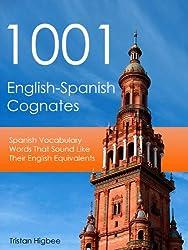 1001 English-Spanish Cognates: Spanish Vocabulary Words That Sound Like Their English Equivalents