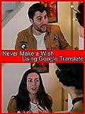 Never Make a Wish Using Google Translate [OV]