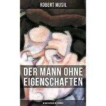 Der Mann ohne Eigenschaften (Gesamtausgabe in 3 Bänden): Einer der einflussreichsten Romane des 20. Jahrhunderts (German Edition)