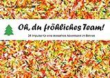 Oh, du fröhliches Team!: 24 Impulse für eine stressfreie Adventszeit im Betrieb