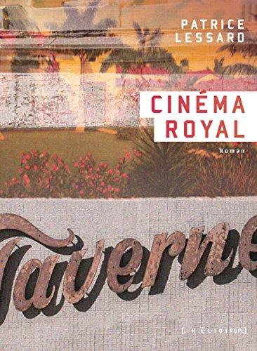 Cinéma Royal (Rentrée Littérature 2017) - Patrice Lessard