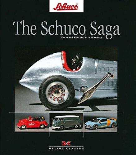 Preisvergleich Produktbild The Schuco Saga: 100 Years Replete with Marvels