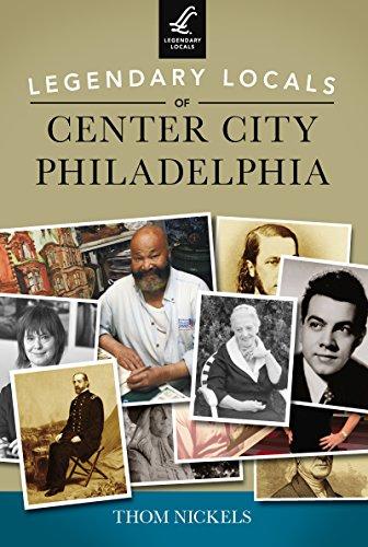 Legendary Locals of Center City Philadelphia (English Edition)