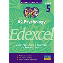 A2 Psychology Edexcel Unit 5: Applications of Psychology and Research Methods Unit Guide