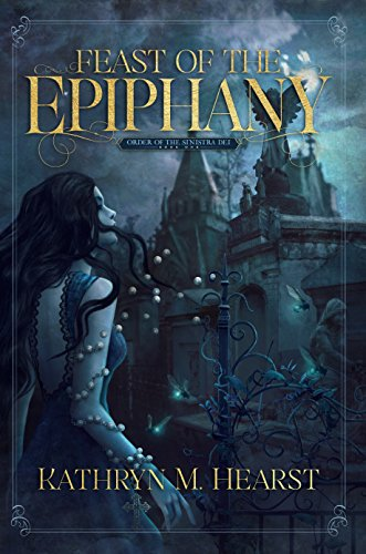 Feast of the Epiphany (Sinistra Dei Series Book 1) by [Hearst, Kathryn M.]