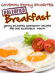 Yummy Paleofied Breakfast Recipes For One Incredible Gluten-Free Month (Family Paleo Diet Recipes, Caveman Family Favorite Book 1) (English Edition)