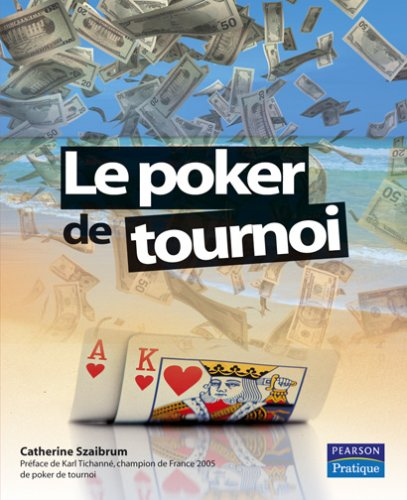 Le Poker de Tournoi par Catherine Szaibrum