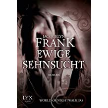 World of Nightwalkers - Ewige Sehnsucht (World-of-Nightwalkers-Reihe, Band 3)