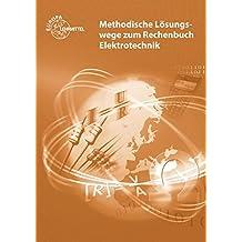 Rechenbuch Elektrotechnik - Methodische Lösungswege
