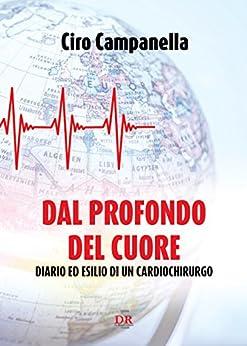 U Torrent Descargar Dal profondo del cuore: Diario ed esilio di un cardiochirurgo (I Dialoghi) Gratis Epub