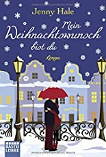 Mein Weihnachtswunsch bist du: Roman