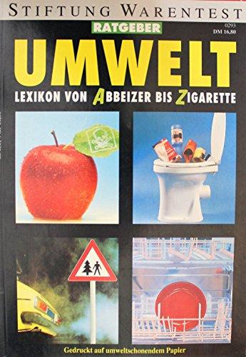 Umwelt Lexikon von Abbeizer bis Zigarette