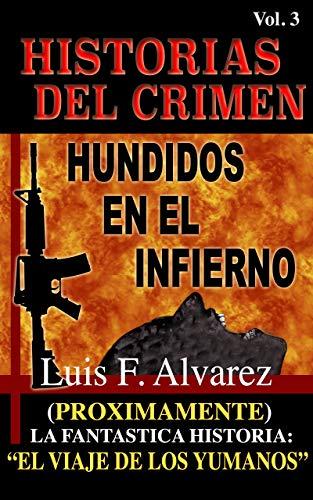 HISTORIAS DEL CRIMEN: HUNDIDOS EN EL INFIERNO