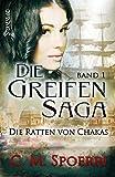Die Greifen-Saga (Band 1): Die Ratten von Chakas von C.M. Spoerri