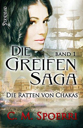 Buchseite und Rezensionen zu 'Die Greifen-Saga (Band 1): Die Ratten von Chakas' von C.M. Spoerri
