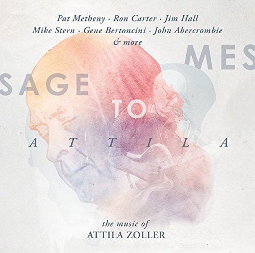 Message to Attila: The Music of Attila Zoller