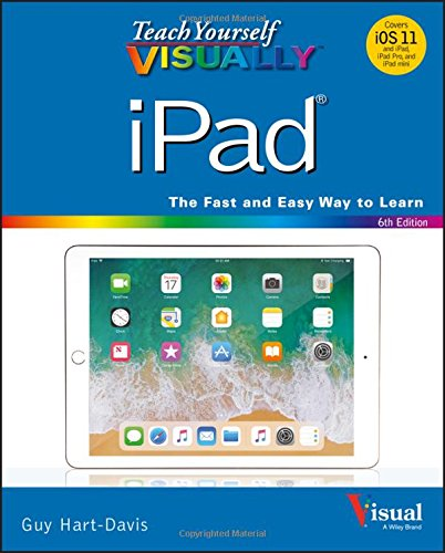 Teach Yourself VISUALLY iPad (Teach Yourself VISUALLY (Tech))