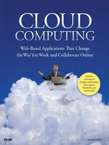 Cloud Computing: Web-Based Applications That Change the Way You ...