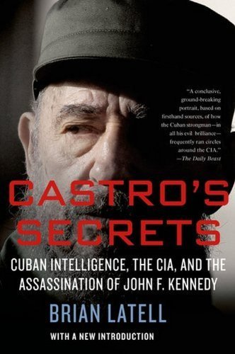 Castro's Secrets: Cuban Intelligence, The CIA, and the Assassination of John F. Kennedy by Latell, Brian (2013) Paperback