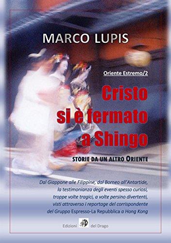 Cristo si è fermato a Shingo (Oriente Estremo/2): Storie da un altro Oriente (I Protagonisti Vol. 29) (Italian Edition)