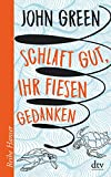 Buchinformationen und Rezensionen zu Schlaft gut, ihr fiesen Gedanken (Reihe Hanser) von John Green