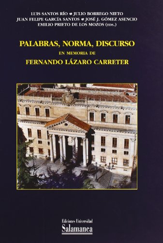 Palabras, norma, discurso. En memoria de Fernando Lázaro Carreter (Estudios filológicos)