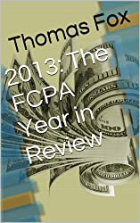 2013: The FCPA Year in Review