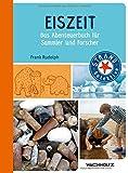 Eiszeit: Das Abenteuerbuch für Sammler und Forscher (STRAND-Detektive)
